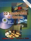 3D Studio Max in Motion Basics Using Release 2.5