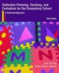 Reflective Planning, Teaching, and Evaluation for the Elementary School A Relational Approach