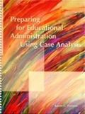 Preparing for Educational Administration Using Case Analysis