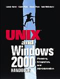 Unix and Windows 2000 Handbook Planning, Integration and Administration