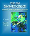 Z80 Microprocessor Architecture, Interfacing, Programming, and Design