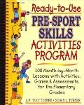 Ready-To-Use Pre-Sport Skills Activities Program 100 Month-By-Month Lessons With Activities,...