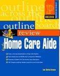 Prentice Hall Health Outline Review : Home Health Care Aide with CD-ROM