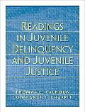 Readings in Juvenile Delinquency and Juvenile Justice