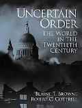 Uncertain Order The World in the Twentieth Century