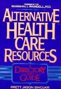 Alternative Health Care Resources: A Directory and