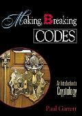 Making, Breaking Codes An Introduction to Cryptography
