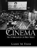 Soul of Cinema An Appreciation of Film Music