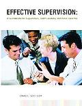Effective Supervision A Guidebook for Supervisors, Team Leaders, and Work Coaches