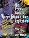 Essential Guide to Wireless Communications Applications From Cellular Systems to Wap and M-C...