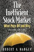 Inefficient Stock Market What Pays Off and Why