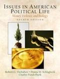 Issues in American Political Life Money, Violence, and Biology