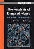 Analysis of Drugs of Abuse An Instruction Manual