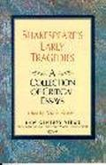 Shakespeare's Early Tragedies A Collection of Critical Essays