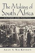 Making of South Africa Culture and Politics