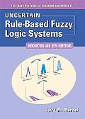 Uncertain Rule-Based Fuzzy Logic Systems Introduction and New Directions