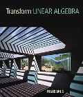 Transform Linear Algebra