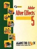 Adobe After Effects 5 and 5.5 Motion Graphics and Visual Effects