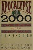 Apocalypse 2000: Economic Breakdown and the Suicide of Democracy 1989-2000