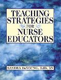 Teaching Strategies for Nurse Educators