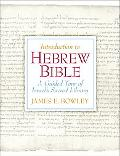 Introduction to the Hebrew Bible A Guided Tour of Israel's Sacred Library