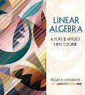 Linear Algebra A Pure & Applied First Course