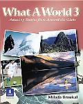 What a World 3 Amazing Stories From Around The Globe