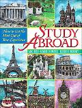 Study Abroad How to Get the Most Out of Your Experience
