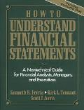 How to Understand Financial Statements A Nontechnical Guide for Financial Analysts, Managers, and Executives/Book and Disk