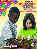 Teaching Mathematics in Elementary and Middle School Developing Mathematical Thinking
