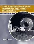 Geometric Dimensioning and Tolerancing Applications and Inspection