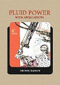 Fluid Power with Applications, 6th Edition