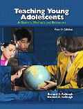 Teaching Young Adolescents A Guide to Methods and Resources