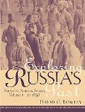 Exploring Russia's Past Narrative, Sources, Images, From Prehistory To 1856