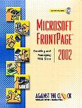 Microsoft Frontpage 2002 Creating and Managing the Web
