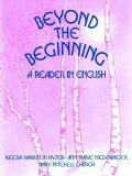 Beyond the Beginning A Reader in English