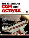 Essence of COM and ActiveX : A Programmers Workbook