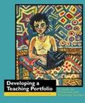 Developing a Teaching Portfolio A Guide for Preservice and Practicing Teachers