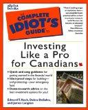 The Complete Idiot's Guide to Investing Like a Pro in Canada
