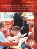 Btls Basic Trauma Life Support for the Emt-B and First Responder