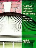 ABC's of Architectural and Interior Design Drafting Using Autocad 2000 Drafting Using Autoca...