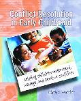 Conflict Resolution in Early Childhood Helping Children Understand, Manage, and Resolve Conf...