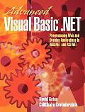 Advanced Visual Basic .Net Programming Web and Desktop Applications in Ado.Net and Asp.Net
