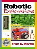 Robotic Explorations A Hands-On Introduction to Engineering