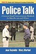 Police Talk A Scenario-Based Communications Workbook for Police Recruits and Officers