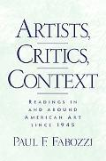 Artists, Critics, Context Readings in and Around American Art Since 1945