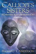 Calliope's Sisters A Comparartive Study of Philosophies of Art