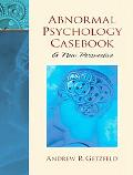 Abnormal Psychology Casebook A New Perspective