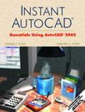 Instant Autocad Essentials Using Autocad 2002