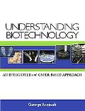 Understanding Biotechnology An Integrated and Cyber-Based Approach
